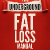 The Underground Fat Loss Manual
